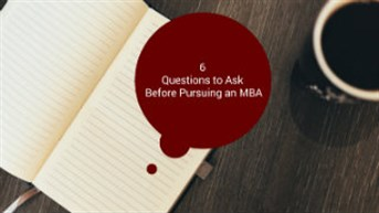 6 Questions to Ask Before Pursuing an MBA