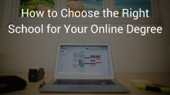 How to Choose the Right School for Your Online Degree